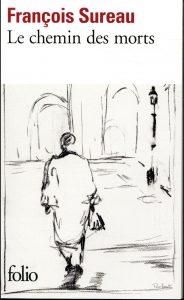 Le Chemin des Morts - François Sureau